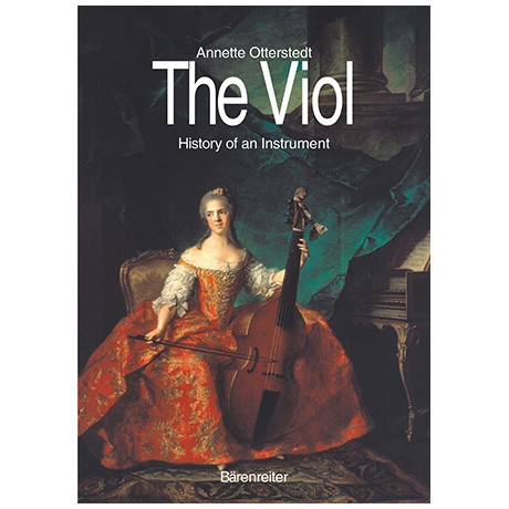 Otterstedt, A.: The Viol – History of an Instrument
