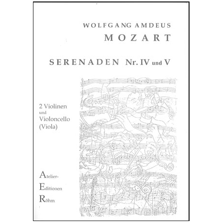 Mozart, W.A.: Serenade IV und V
