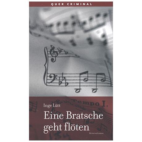 Lütt, I.: Eine Bratsche geht flöten