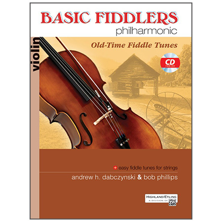 Dabczynski, A. H./Phillips, B.: Basic Fiddlers Philharmonic – Old-Time Fiddle Tunes Violin (+CD)