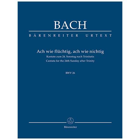 Bach, J. S.: Kantate BWV 26 »Ach wie flüchtig, ach wie nichtig« – Kantate am 24. Sonntag nach Trinitatis