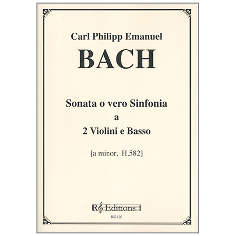 Bach, C. Ph. E.: Sonata o vero Sinfonia a-Moll H 582