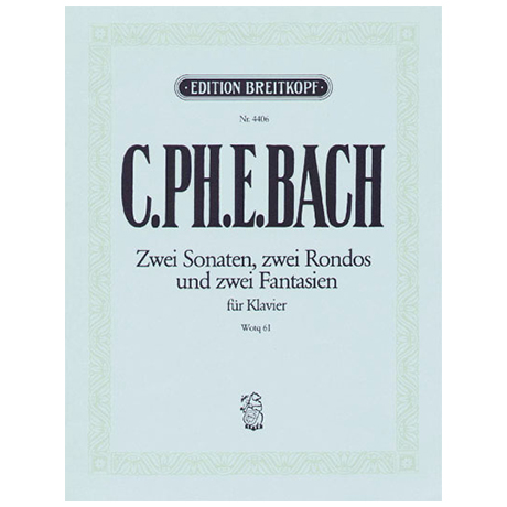 Bach, C. Ph. E.: Klaviersonaten und Freie Fantasien Wq 61