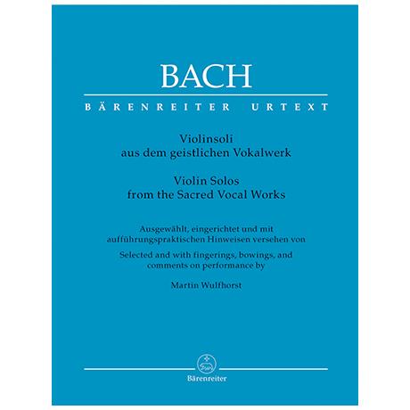 Bach, J. S.: Violinsoli aus dem geistlichen Vokalwerk