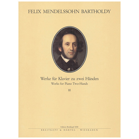 Mendelssohn, B. F.: Sämtliche Werke für Klavier Band III