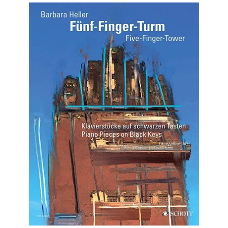 Heller, B.: Fünf-Finger-Turm – Klavierstücke auf schwarzen Tasten