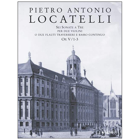 Locatelli, P. A.: 6 Triosonaten Op. 5 Band 1 (Nr. 1-3)