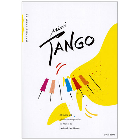 Schmitz, M.: Mini Tango. 34 kleine und größere Vortragsstücke