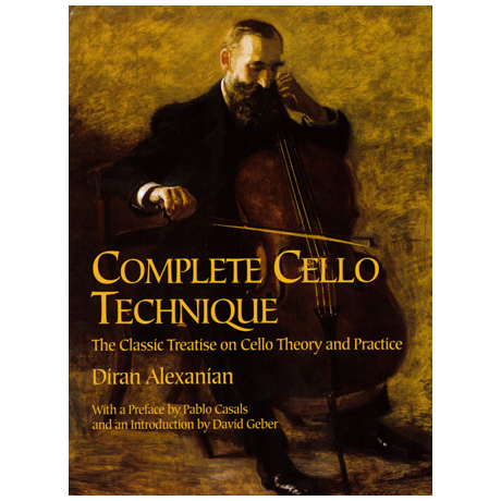 Alexanian, Diran: Complete Cello Technique