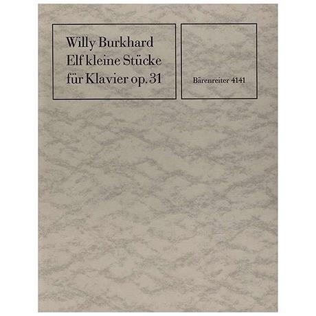 Burkhard, W.: Elf kleine Stücke Op. 31 (1931)