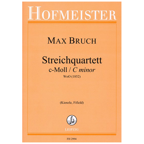 Bruch, M.: Streichquartett c-Moll WoO (1852)