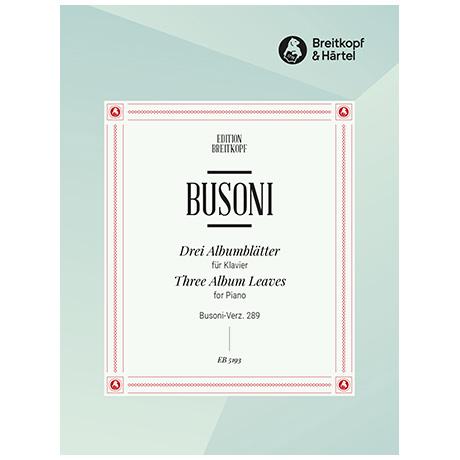 Busoni, F.: Drei Albumblätter Busoni-Verz. 289