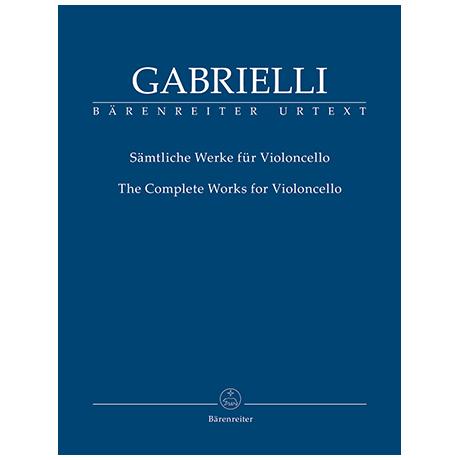Gabrielli, D.: Sämtliche Werke für Violoncello
