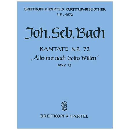 Bach, J. S.: Kantate BWV 72 »Alles nur nach Gottes Willen«
