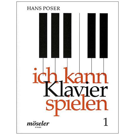 Poser, H.: Ich kann Klavier spielen - Band 1