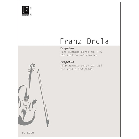 Drdla, F.: Perpetuo (The Humming Bird) Op. 125