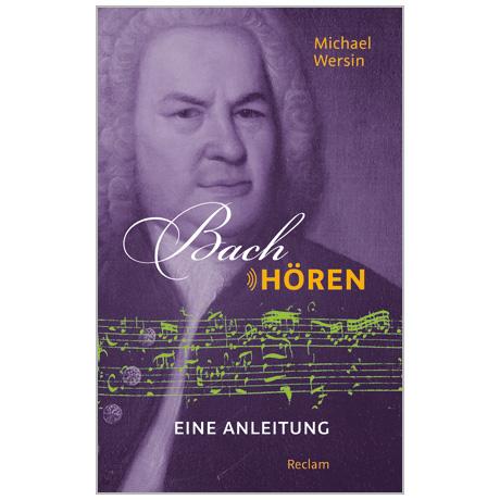 Wersin, M.: Bach hören – Eine Anleitung