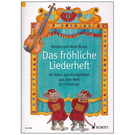 Bruce-Weber, R.: Das fröhliche Liederheft