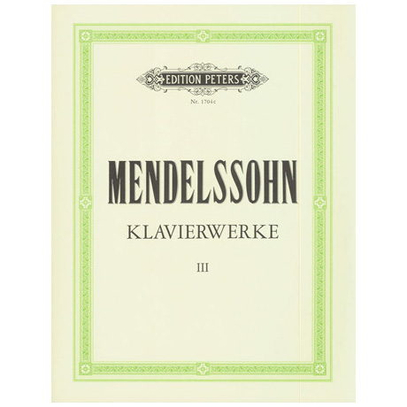 Mendelssohn Bartholdy, F.: Klavierwerke Band III