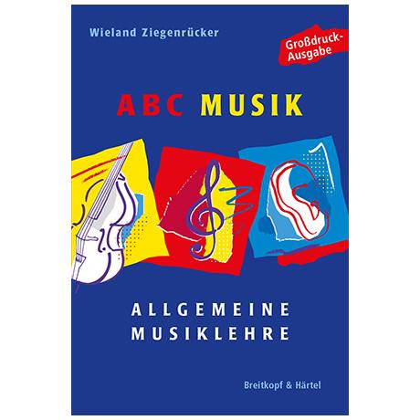 Ziegenrücker, W.: ABC Musik – Allgemeine Musiklehre (Großdruck-Ausgabe)
