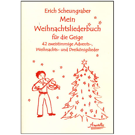 Scheungraber, E.: Mein Weihnachtsliederbuch für die Geige