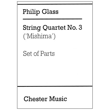 Glass, Ph.: String Quartet No. 3 – Mishima