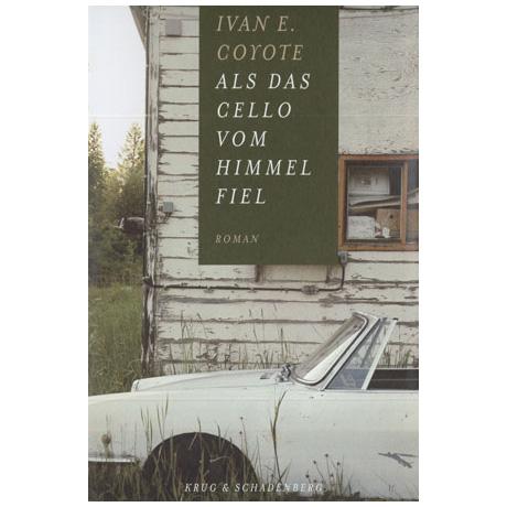 Coyote, I. E.: Als das Cello vom Himmel fiel