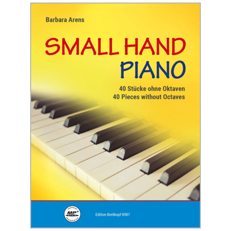 Arens, B.: Small Hand Piano – 40 Stücke ohne Oktaven (+Online Audio)