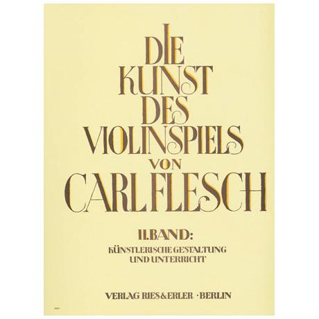 Die Kunst des Violinspiels Band 2: Künstlerische Gestaltung und Unterricht