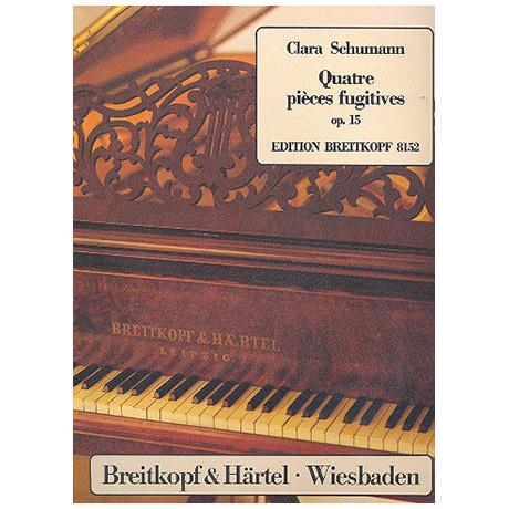 Schumann, Clara: Quatre pièces fugitives Op. 15