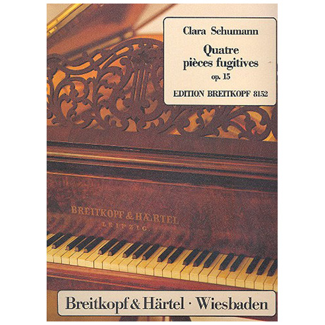 Schumann, C.: Quatre pièces fugitives Op. 15