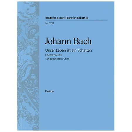 Bach, J.: Unser Leben ist ein Schatten