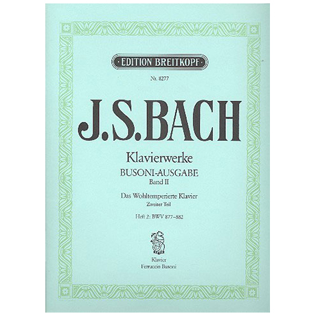 Bach, J. S.: Das Wohltemperierte Klavier 2. Teil Heft II BWV 877-882
