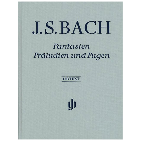 Bach, J. S.: Fantasien, Präludien und Fugen