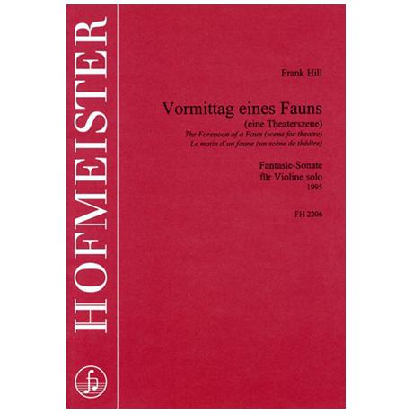 Hill, F.: Vormittag eines Fauns (eine Theaterszene) Fantasie-Sonate für Violine solo