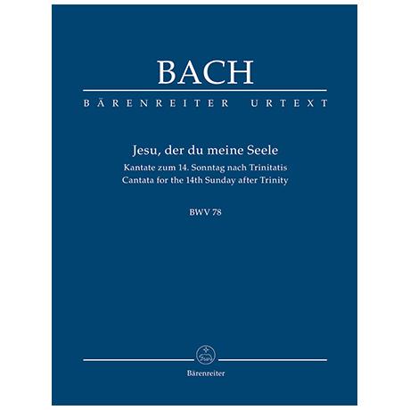 Bach, J. S.: Jesu, der du meine Seele BWV 78 – Kantate zum 14. Sonntag nach Trinitatis