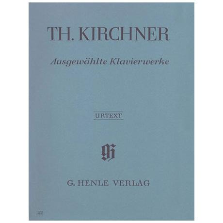 Kirchner, Theodor: Ausgewählte Klavierwerke