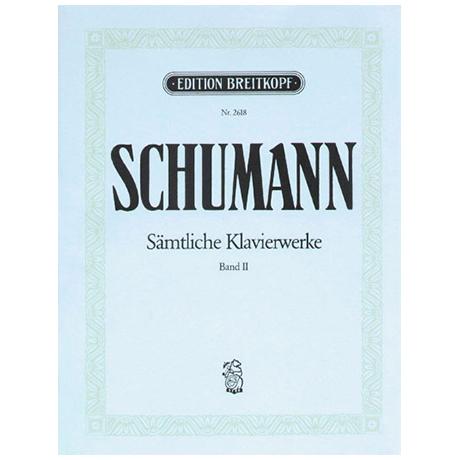 Schumann, R.: Sämtliche Klavierwerke Band II: Op. 9-13