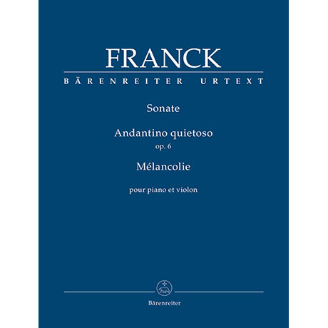 Franck, C.: Violinsonate / Andantino quietoso Op. 6 / Mélancolie