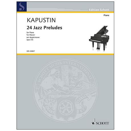 Kapustin, N.: 24 Jazz Preludes Op. 53 (1988)