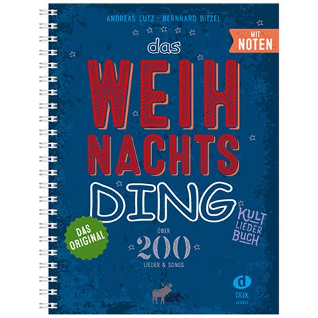 Bitzel, B. / Lutz, A.: Das Weihnachts-Ding mit Noten