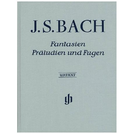 Bach, J.S.: Fantasien, Präludien und Fugen