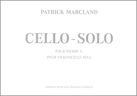 Marcland: Cello solo pour Pierre S.