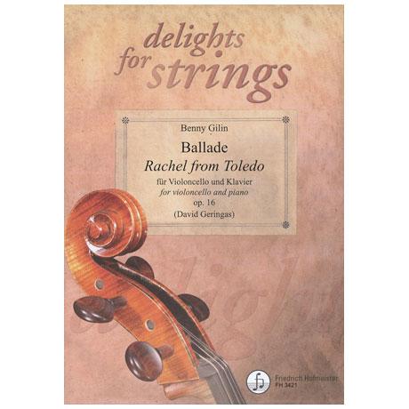 """Delights for Strings: Gillin: Ballade """"Rachel from Toledo"""" op.16"""
