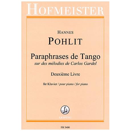 Pohlit, H.: Paraphrases de Tango sur des mélodies de Carlos Gardel Vol. 2