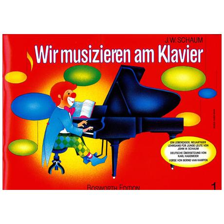 Schaum, J.W.: Wir musizieren am Klavier 1