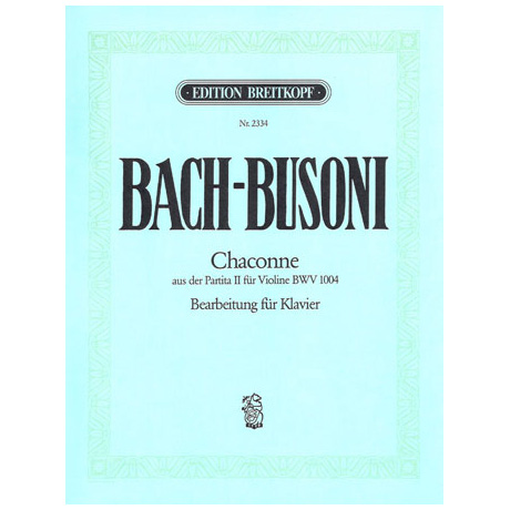 Bach-Busoni: Chaconne aus der Partita d-Moll für Violine solo