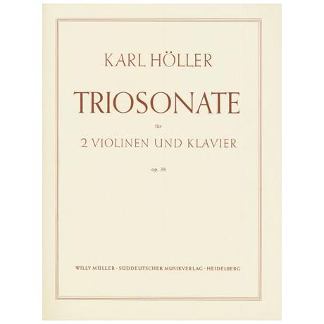 Höller, Karl: Triosonate e-Moll Op.38