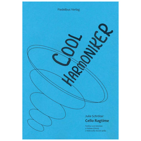 Schröter, J.: Cool Harmoniker – Cello Ragtime
