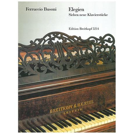 Busoni, F.: Elegien. Sieben Klavierstücke Busoni-Verz. 249, 252